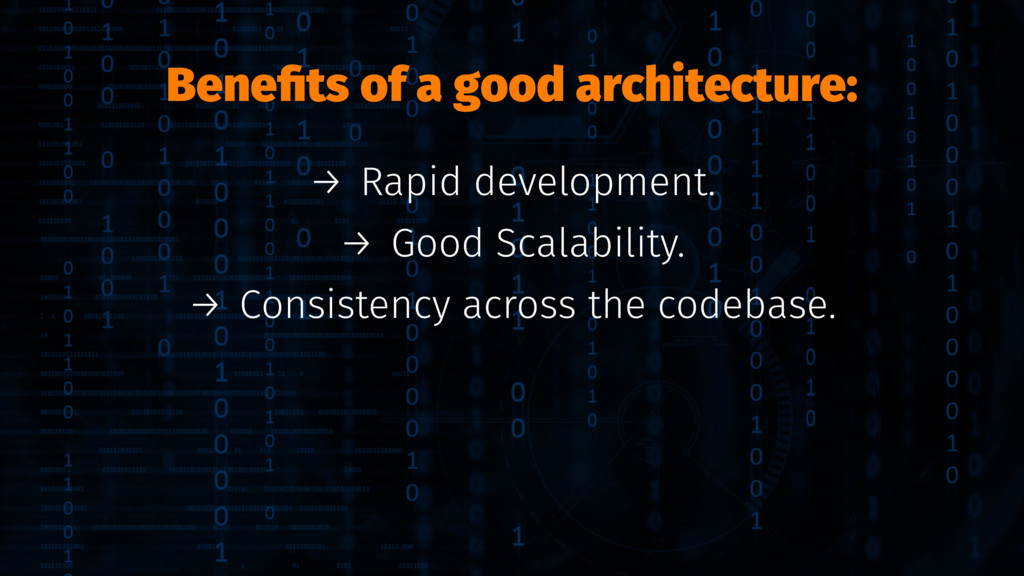 Benefits of a good architecture: → Rapid develop...
