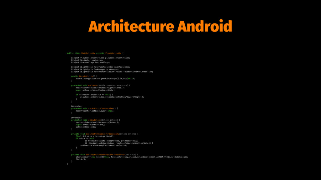 Architecture Android public class MainActivity ...