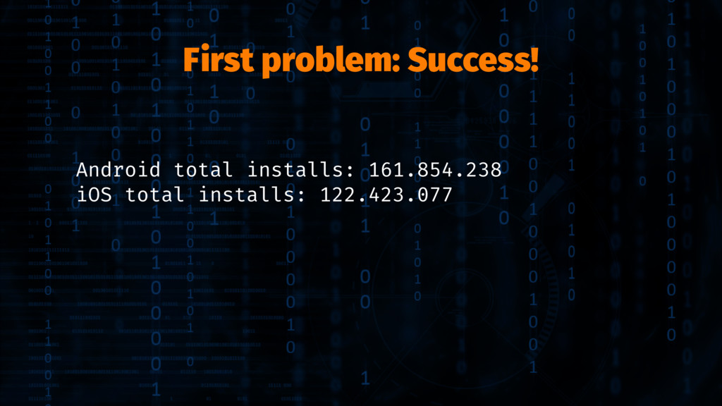 First problem: Success! Android total installs:...
