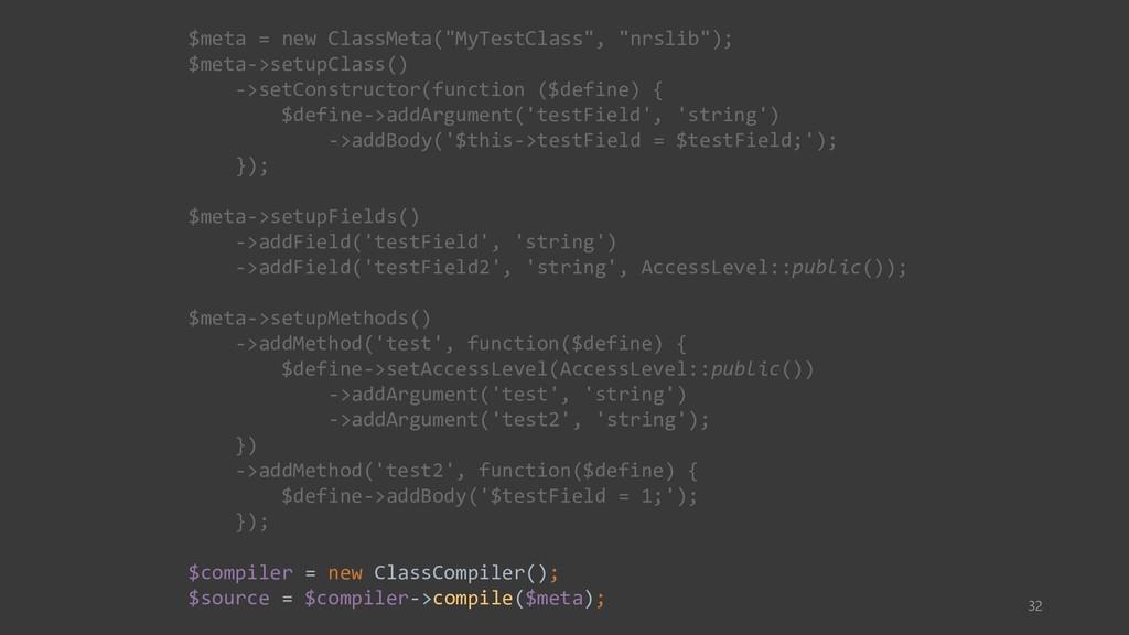"""32 $meta = new ClassMeta(""""MyTestClass"""", """"nrslib..."""