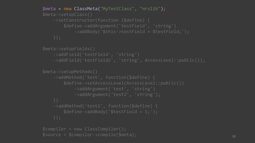 """33 $meta = new ClassMeta(""""MyTestClass"""", """"nrslib..."""