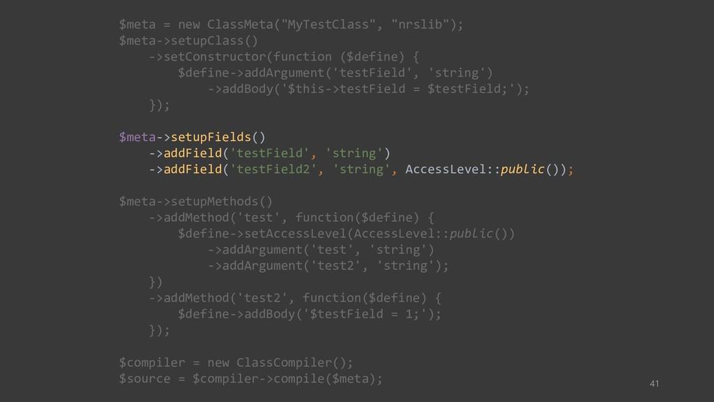 """41 $meta = new ClassMeta(""""MyTestClass"""", """"nrslib..."""