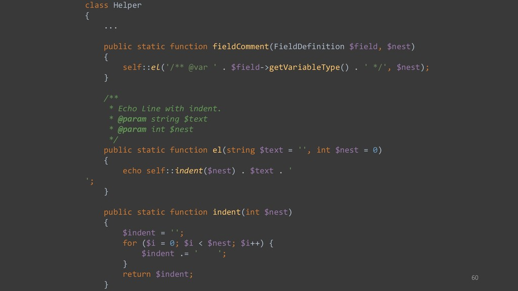 60 class Helper { ... public static function fi...