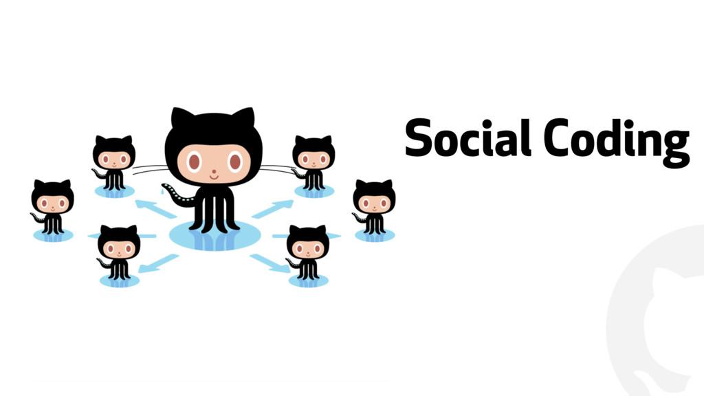 """ Social Coding"