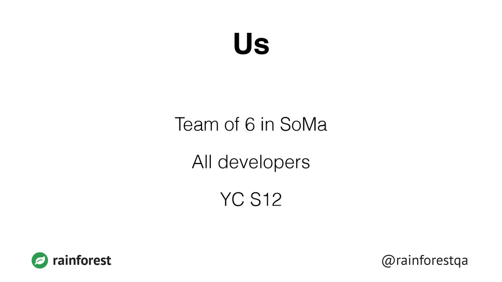 @rainforestqa rainforest Us Team of 6 in SoMa A...