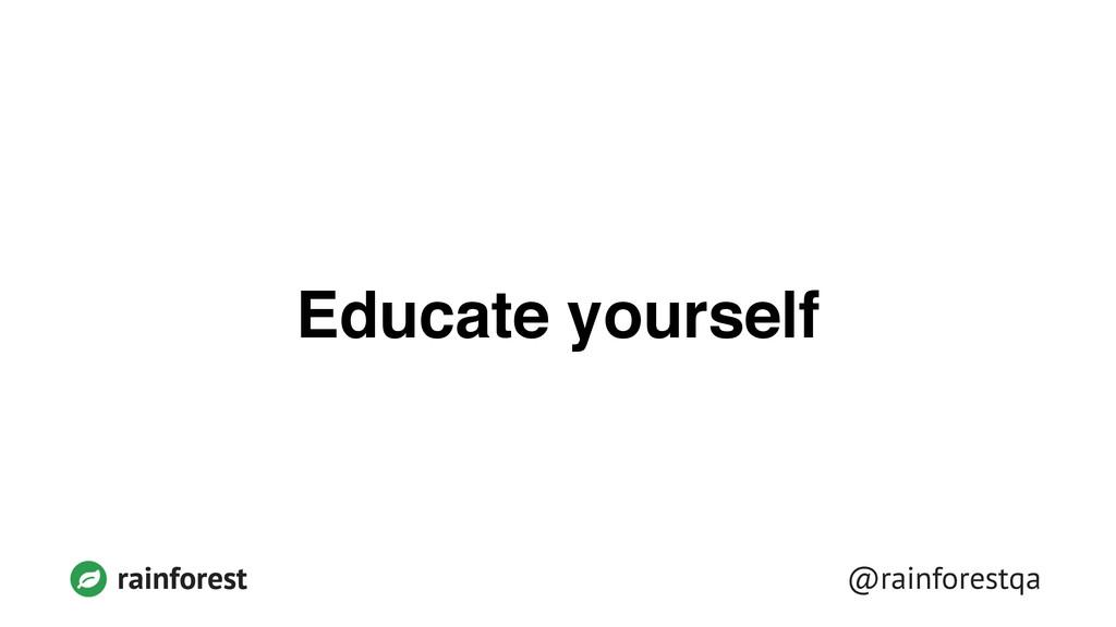 @rainforestqa rainforest Educate yourself