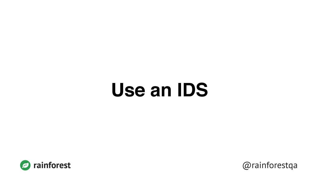 @rainforestqa rainforest Use an IDS