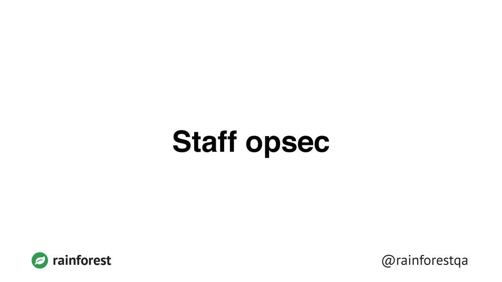 @rainforestqa rainforest Staff opsec