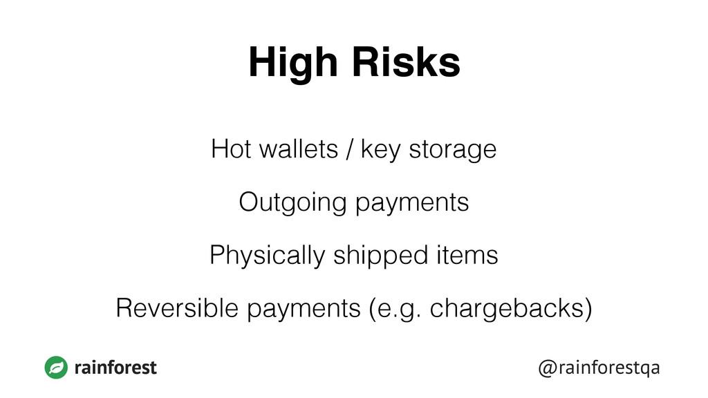 @rainforestqa rainforest High Risks Hot wallets...