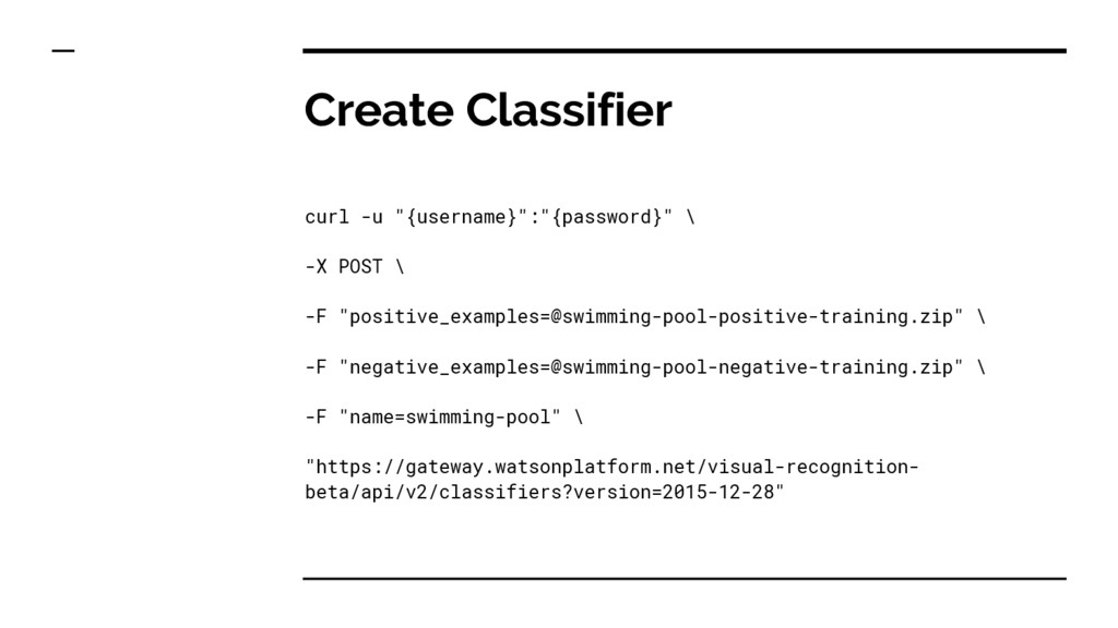 "Create Classifier curl -u ""{username}"":""{passwo..."