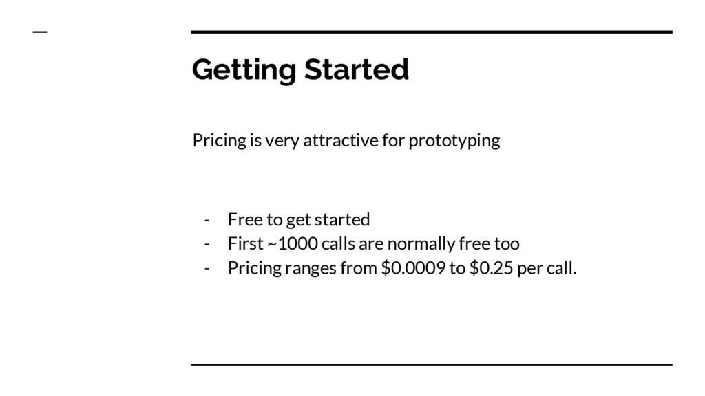 Getting Started Pricing is very attractive for ...