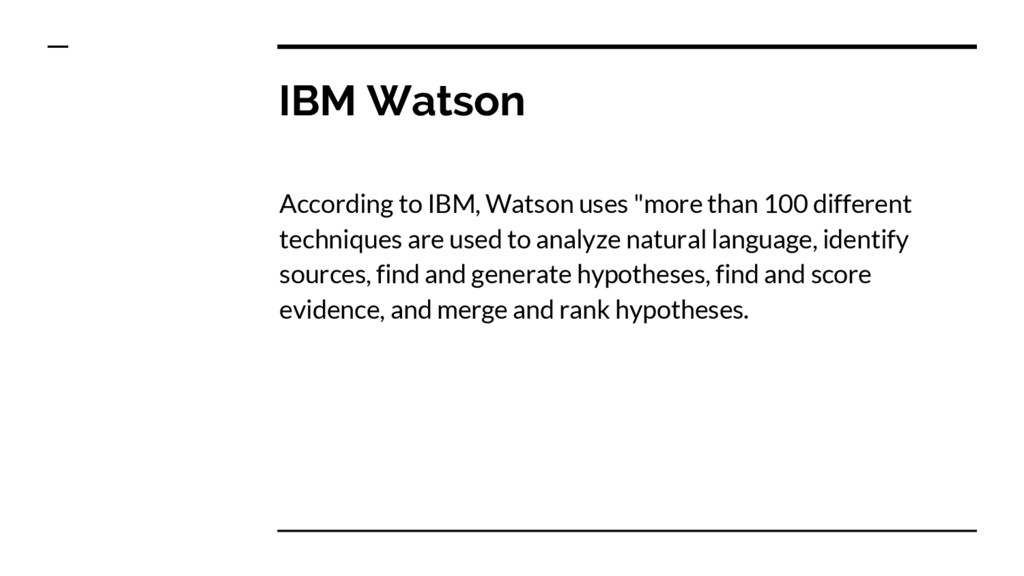 "IBM Watson According to IBM, Watson uses ""more ..."