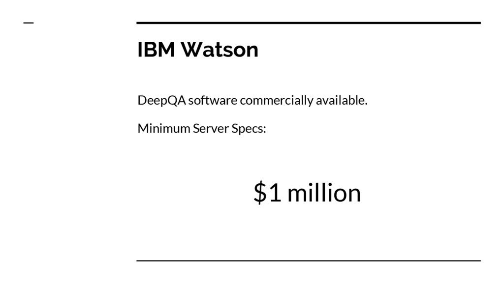 IBM Watson DeepQA software commercially availab...