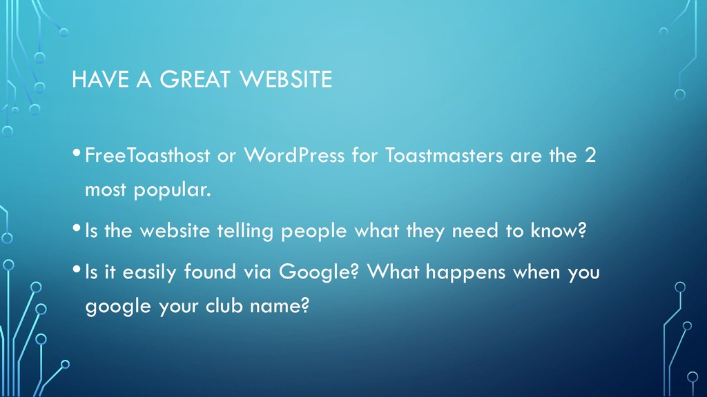 HAVE A GREAT WEBSITE •FreeToasthost or WordPres...