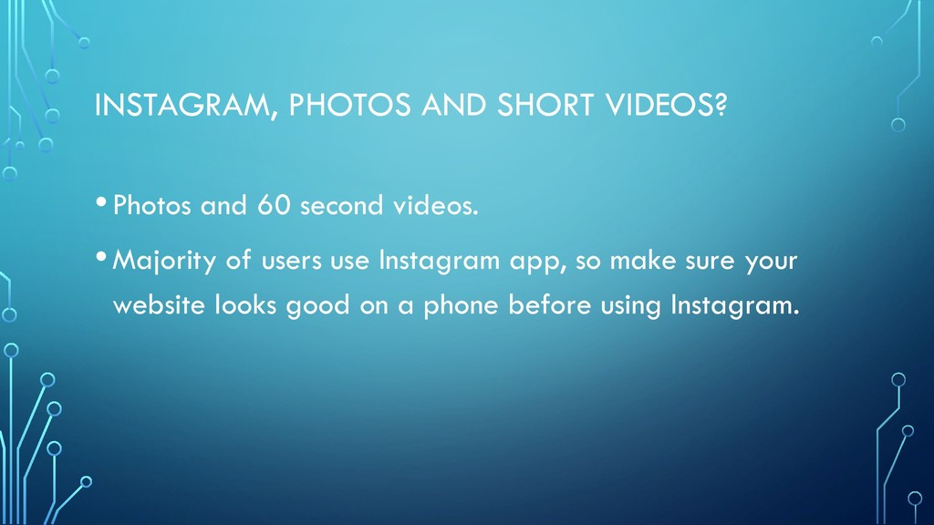 INSTAGRAM, PHOTOS AND SHORT VIDEOS? •Photos and...