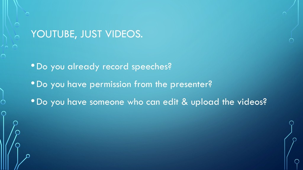 YOUTUBE, JUST VIDEOS. •Do you already record sp...