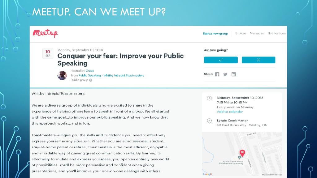 MEETUP. CAN WE MEET UP?