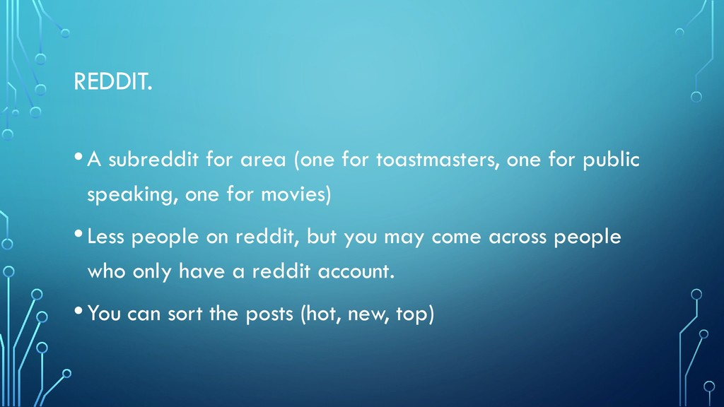 REDDIT. •A subreddit for area (one for toastmas...