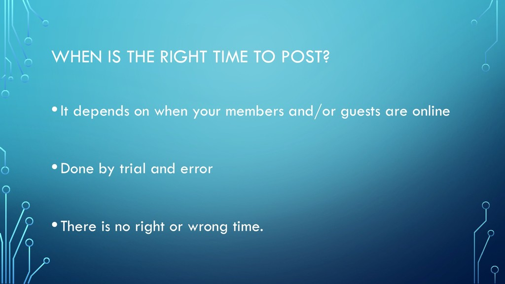 WHEN IS THE RIGHT TIME TO POST? •It depends on ...