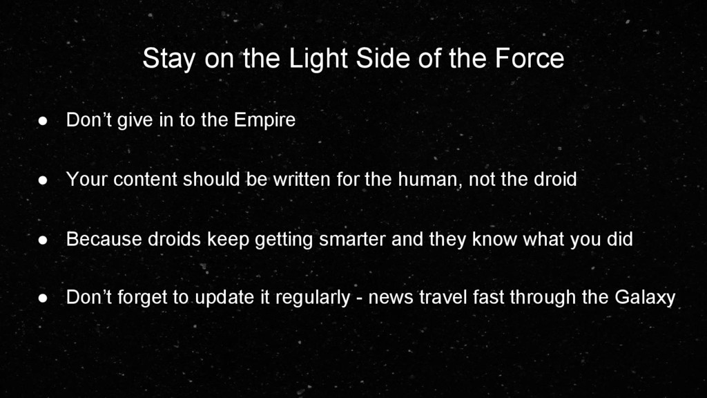 Stay on the Light Side of the Force ● Don't giv...