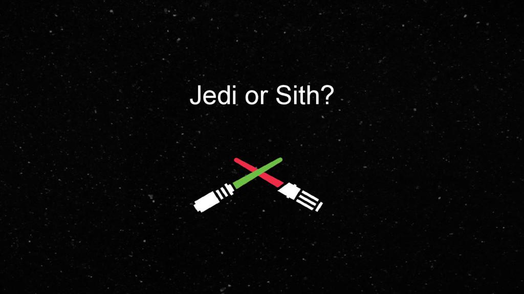 Jedi or Sith?