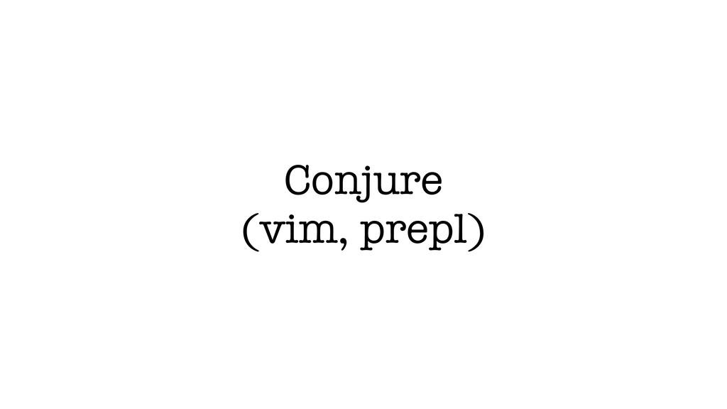 Conjure (vim, prepl)