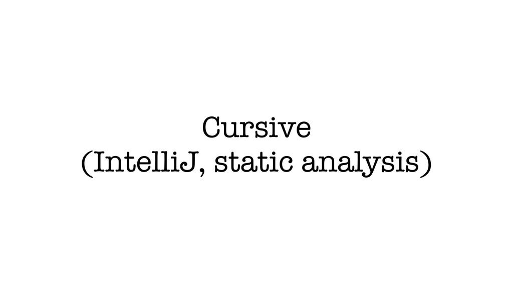 Cursive (IntelliJ, static analysis)