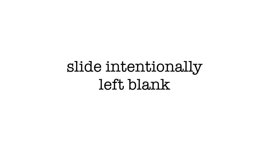 slide intentionally left blank