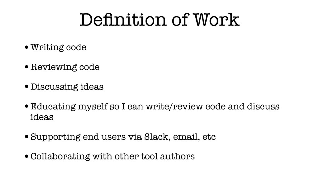 Definition of Work •Writing code •Reviewing code...