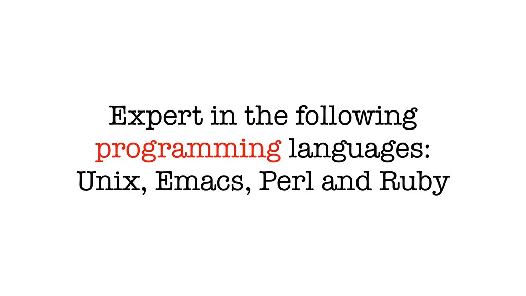 Expert in the following programming languages: ...