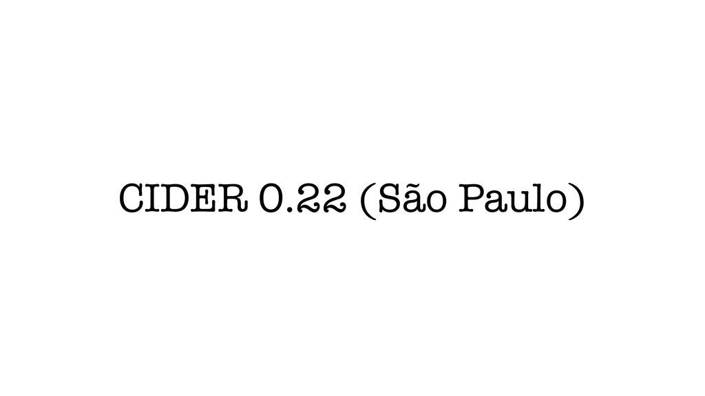 CIDER 0.22 (São Paulo)
