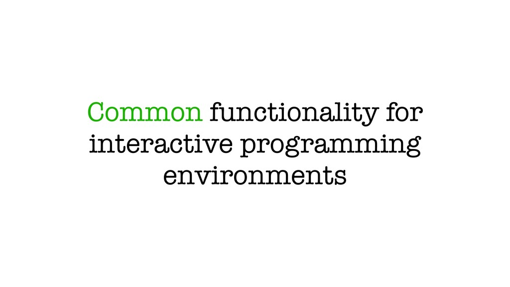 Common functionality for interactive programmin...