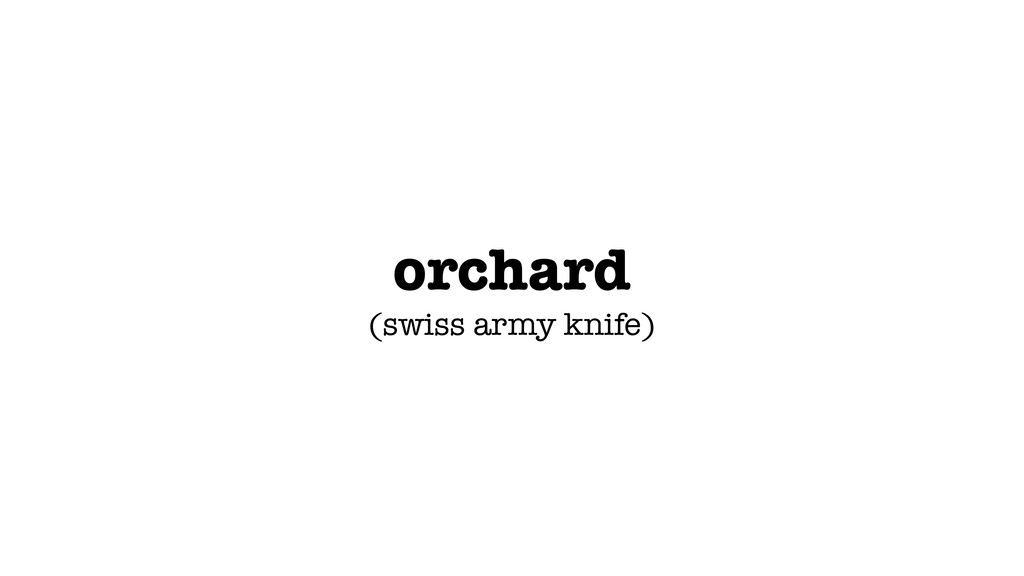 orchard (swiss army knife)