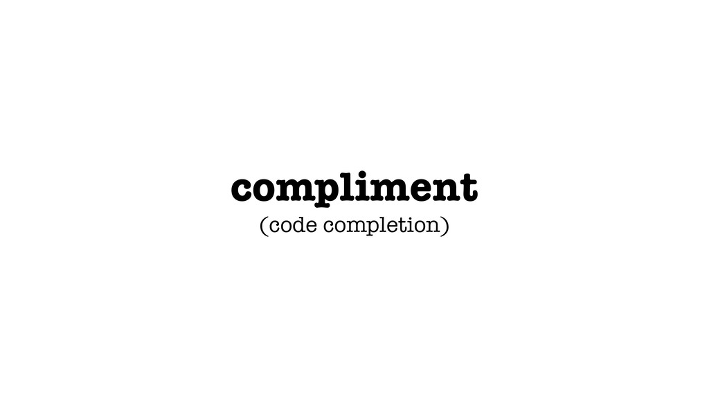 compliment (code completion)