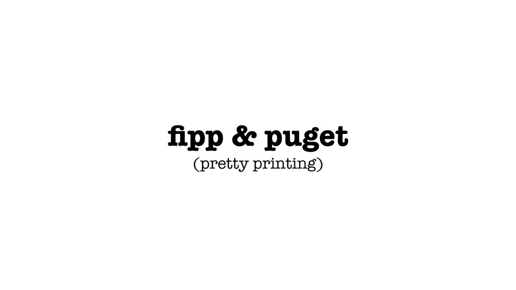 fipp & puget (pretty printing)