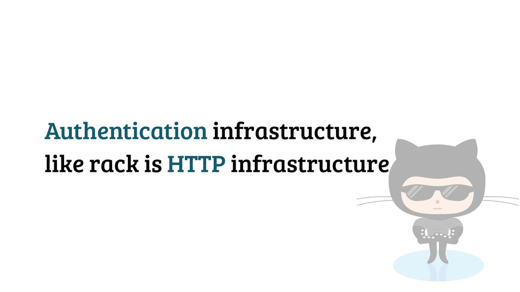 Authentication infrastructure, like rack is HTT...