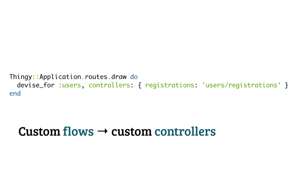 Thingy::Application.routes.draw do devise_for :...