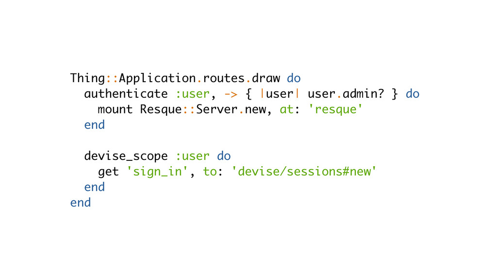 Thing::Application.routes.draw do authenticate ...
