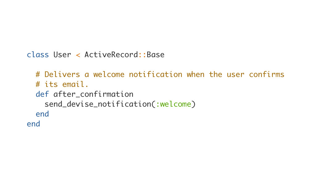 class User < ActiveRecord::Base # Delivers a we...