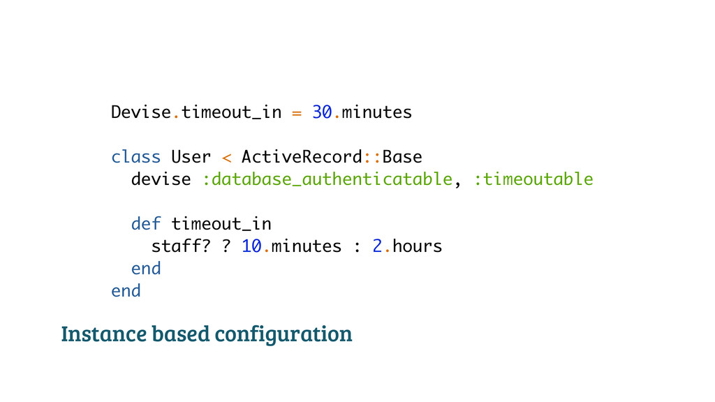 Devise.timeout_in = 30.minutes ! class User < A...