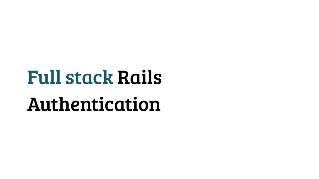 Full stack Rails Authentication