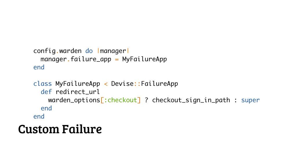 config.warden do  manager  manager.failure_app ...
