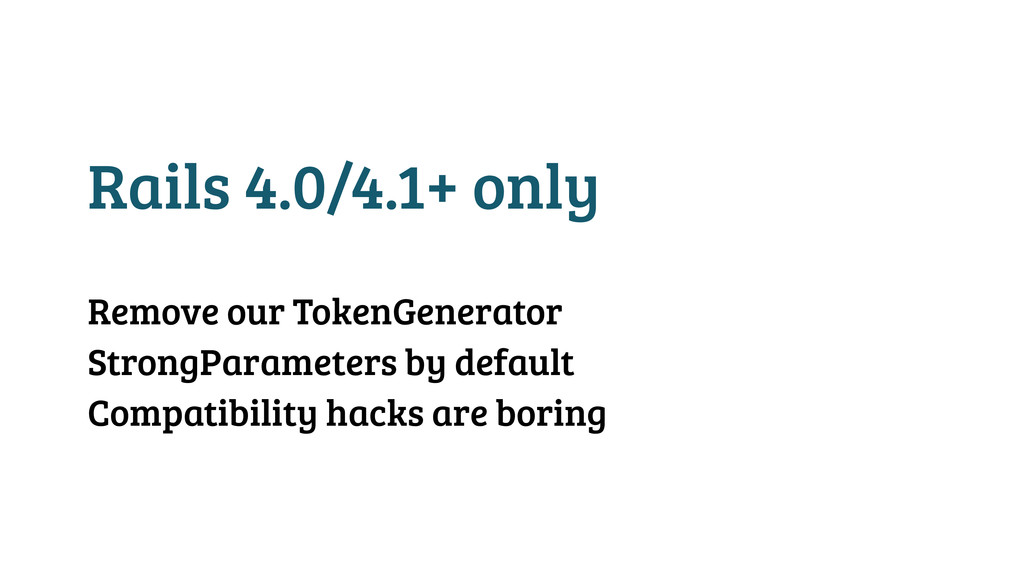 Rails 4.0/4.1+ only ! Remove our TokenGenerator...