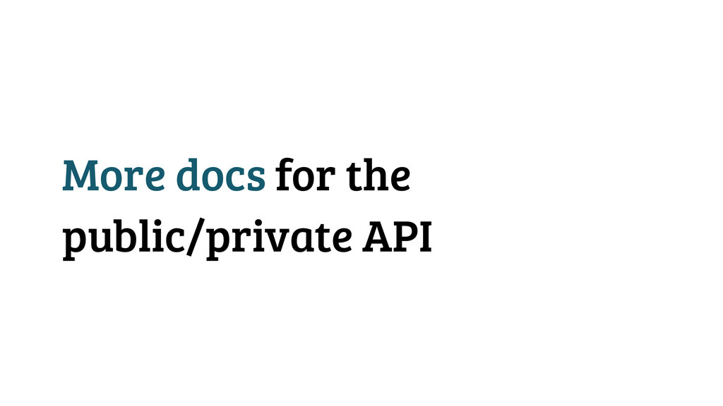 More docs for the public/private API