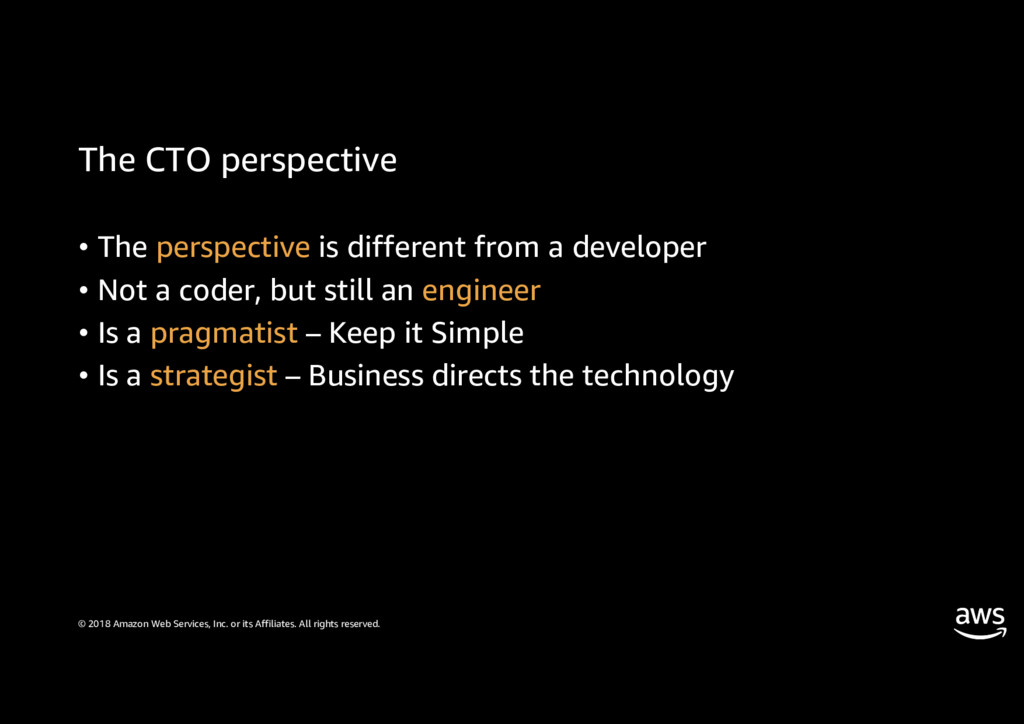The CTO perspective • The perspective is differ...