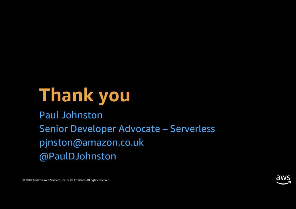 Thank you Paul Johnston Senior Developer Advoca...