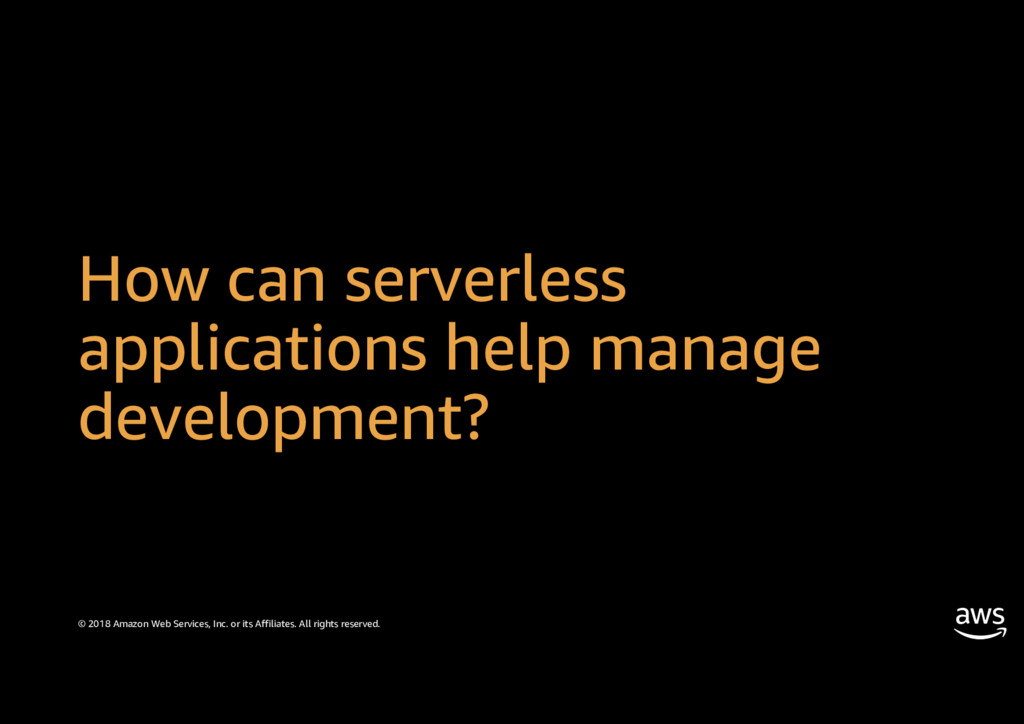 How can serverless applications help manage dev...