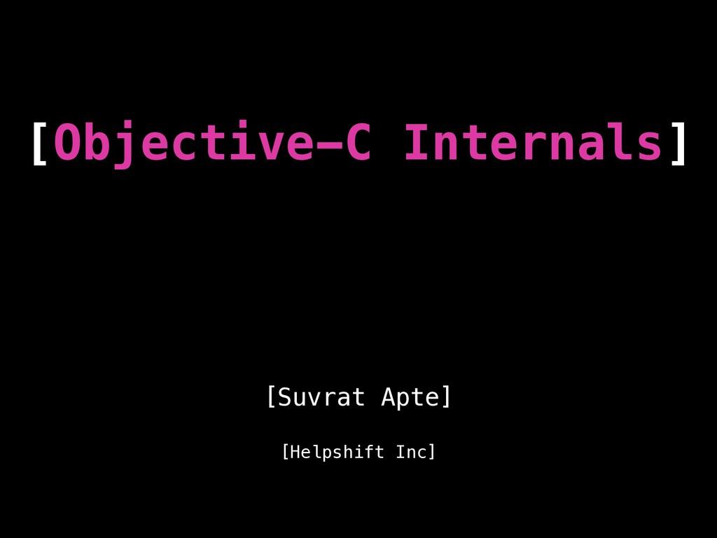 [Objective-C Internals] [Suvrat Apte] [Helpshif...