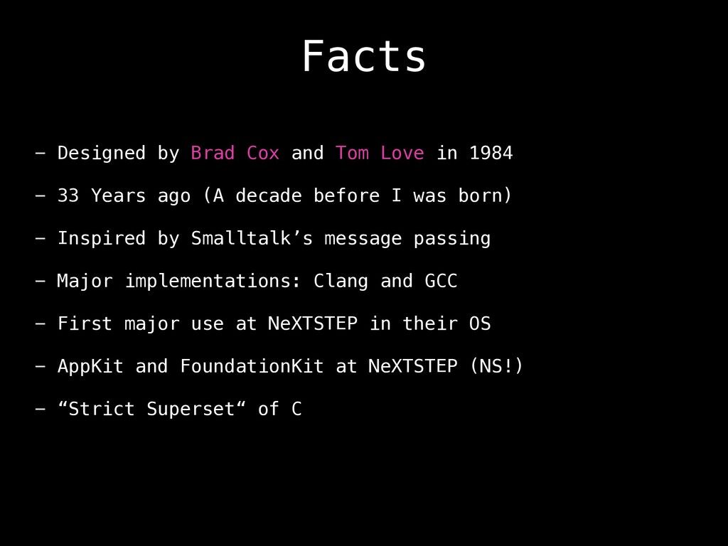 Facts - Designed by Brad Cox and Tom Love in 19...