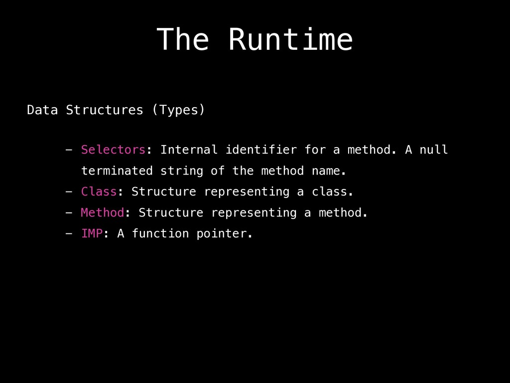 The Runtime Data Structures (Types) - Selectors...